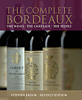 The Complete Bordeaux: The Wines the Chateaux the People