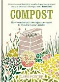 Compost How to Make & Use Organic Compost to Transform Your Garden