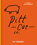 Pitt Cue Co. the Cookbook