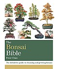 The Bonsai Bible: The Definitive Guide to Choosing and Growing Bonsai (Octopus Bible)