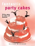 Fantastic Party Cakes 20 Fun Cakes to Make & Decorate