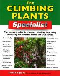 The Climbing Plants Specialist: The Essential Guide to Choosing, Planting, Improving and Caring for Climbing Plants and Wall Shrubs (Specialist)