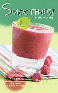 Smoothies 75 Refreshing Recipes Including Cherry Delight Berry Dazzler & Banana Breakfast