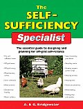Self Sufficiency Specialist The Essential Guide to Designing & Planning for Off Grid Self Reliance