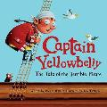 Captain Yellowbelly the Tale of the Terrible Pirate (UK Edition)
