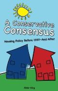 Conservative Consensus?: Housing Policy Before 1997 and After