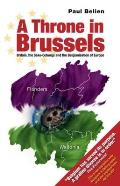 Throne in Brussels: Britain, the Saxe-Coburgs and the Belgianisation of Europe