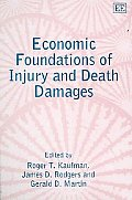 Economic Foundations Of Injury & Death Damages