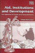 Aid, institutions and development; new approaches to growth, governance and poverty