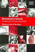 Economics Uncut A Complete Guite To Life Death & Misadventure