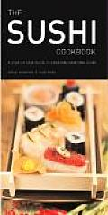 Sushi Cookbook A Step By Step Guide To Creating Yo