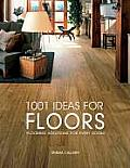 1001 Ideas for Floors Flooring Solutions for Every Room