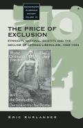 The Price of Exclusion: Ethnicity, National Identity, and the Decline of German Liberalism, 1898-1933