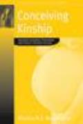 Conceiving Kinship: Assisted Conception, Procreation and Family in Southern Europe