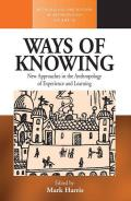 Ways of Knowing: New Approaches in the Anthropology of Knowledge and Learning