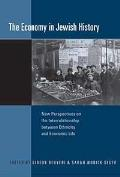 The Economy in Jewish History: New Perspectives on the Interrelationship Between Ethnicity and Economic Life