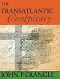 The Transatlantic Conspiracy