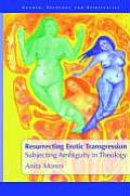 Resurrecting Erotic Transgression: Subjecting Ambiguity in Theology