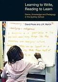 Learning to Write, Reading to Learn: Genre, Knowledge and Pedagogy in the Sydney School