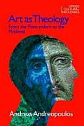 Art as Theology: The Religious Transformation of Art from the Postmodern to the Medieval (Cross Cultural Theologies)