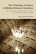 The Ontology of Space in Biblical Hebrew Narrative: The Determinate Function of Narrative Space Within the Biblical Hebrew Aesthetic