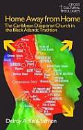 Home Away from Home: The Caribbean Diasporan Church in the Black Atlantic Tradition
