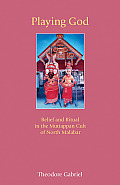 Playing God: Belief and Ritual in the Muttappan Cult of North Malabar