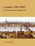 London, 1100-1600: The Archaeology of the Capital City