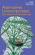 Alternatives Unincorporated: Earth Ethics from the Grassroots
