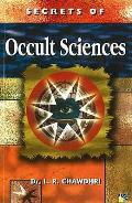 Secrets of Occult Sciences: How To Read Omens, Moles, Dreams and Handwriting