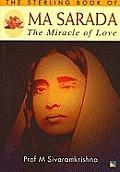Sterling Book of Ma Sarada: the Miracle of Love