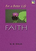 For a Better Life - Faith: a Book on Self-empowerment