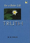For a Better Life - Truth: a Book on Self-empowerment