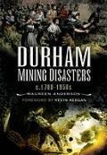 Durham Mining Disasters C. 1700 - 1950