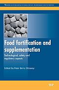 Food Fortification and Supplementation: Technological, Safety and Regulatory Aspects