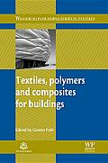 Textiles, Polymers and Composites for Buildings (Woodhead Publishing Series in Textiles)