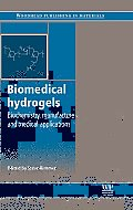 Biomedical Hydrogels: Biochemistry, Manufacture and Medical Applications Cover