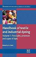 Handbook of Textile and Industrial Dyeing: Volume 1: Principles, Processes and Types of Dyes (Woodhead Publishing Series in Textiles)