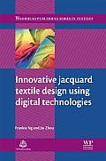 Innovative Jacquard Textile Design Using Digital Technologies (Woodhead Publishing Series in Textiles)