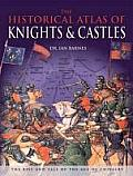 Historical Atlas Of Knights & Castles