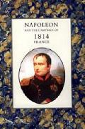 Napoleon and the Campaign of 1814 - France
