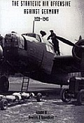 Strategic Air Offensive Against Germany 1939-1945. Volume IV. Annexes and Appendices