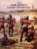 Eighty-fifth King's Light Infantry (Now 2ND Battn. the King's Shropshire Light Infantry)