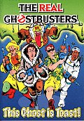 The Real Ghostbusters: This Ghost Is Toast! (Real Ghostbusters)