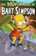 Simpsons Comics Presents the Big Bouncy Book of Bart Simpson