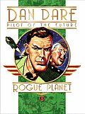 Classic Dan Dare: The Rogue Planet