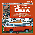 How to Restore Volkswagen Bus: YOUR Step-By-Step Illustrated Guide to Body and Interior Restoration