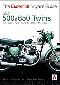BSA 500 &amp; 650 Twins: A7, A10, A50 &amp; A65: 1946 to 1973 (Essential Buyer's Guide) Cover