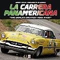 La Carrera Panamericana The Worlds Greatest Road Race