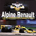 Alpine & Renault: The Development of the Revolutionary Turbo F1 Car 1968-1979